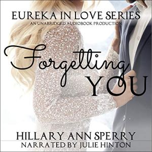 Forgetting You: A Friends to Lovers Romance Audiobook By Hillary Ann Sperry cover art