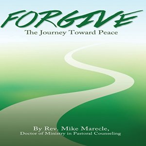 Forgive Audiobook By Rev. Mike Marecle cover art