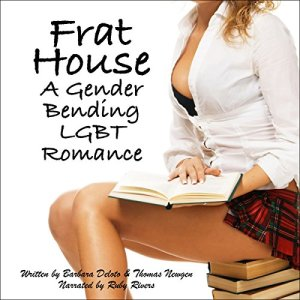 Frat House: A Gender Bending LGBT Romance Audiobook By Thomas Newgen, Barbara Deloto cover art
