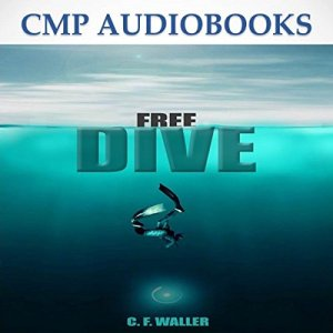 Free Dive Audiobook By C. F. Waller cover art