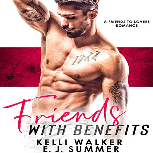 Friends with Benefits: An Erotica Romance Friends to Lovers Story Audiobook By Kelli Walker, E.J. Summer cover art