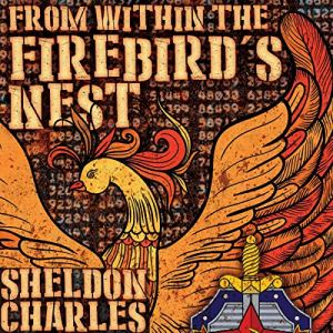 From Within the Firebird's Nest Audiobook By Sheldon Charles cover art