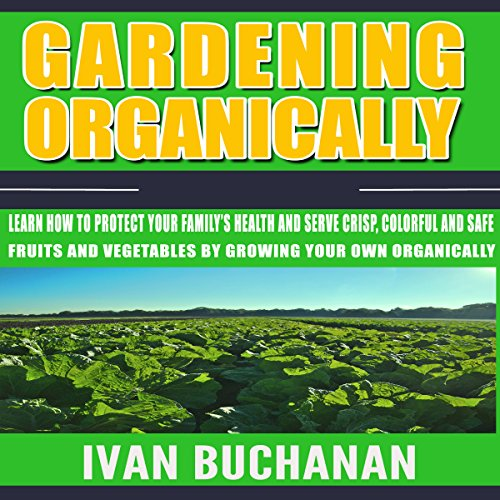 Gardening Organically Audiobook By Ivan Buchanan cover art