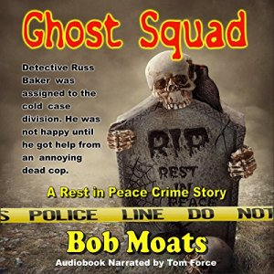 Ghost Squad Audiobook By Bob Moats cover art