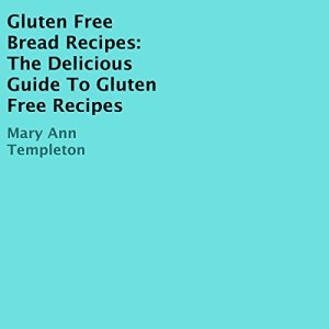 Gluten Free Bread Recipes Audiobook By Mary Ann Templeton cover art