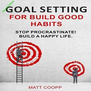 Goal Setting for Build Good Habits Audiobook By Matt Coopp cover art