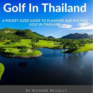 Golf in Thailand Audiobook By Richard McCully cover art
