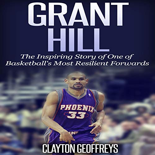 Grant Hill Audiobook By Clayton Geoffreys cover art
