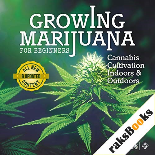 Growing Marijuana for Beginners: Cannabis Cultivation Indoors and Outdoors Audiobook By Clyde Bank Alternative cover art