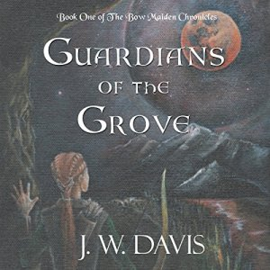 Guardians of the Grove Audiobook By J. W. Davis cover art