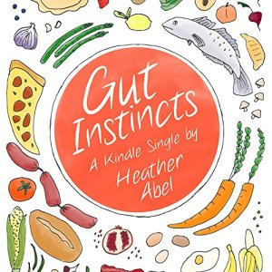 Gut Instincts Audiobook By Heather Abel cover art