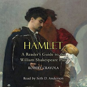 Hamlet: A Reader's Guide to the William Shakespeare Play Audiobook By Robert Crayola cover art
