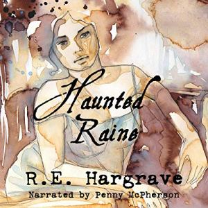 Haunted Raine Audiobook By R. E. Hargrave cover art