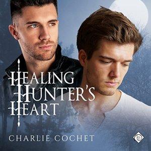 Healing Hunter's Heart Audiobook By Charlie Cochet cover art