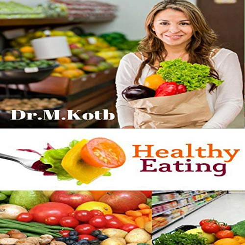 Healthy Eatin: A Simple 3 Step, Delicious Eating Plan to Remove Toxins, Promote Gut Health, and Lose Weight Naturally Audiobook By Dr Kotb cover art