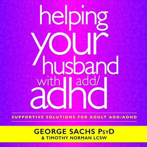 Helping Your Husband with ADHD Audiobook By George Sachs PsyD cover art