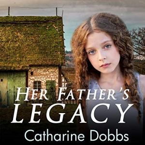 Her Father's Legacy Audiobook By Catharine Dobbs cover art