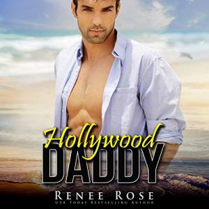 Her Hollywood Daddy Audiobook By Renee Rose cover art