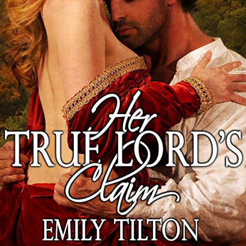 Her True Lord's Claim Audiobook By Emily Tilton cover art