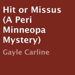 Hit or Missus Audiobook By Gayle Carline cover art