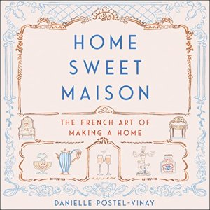 Home Sweet Maison Audiobook By Danielle Postel-Vinay cover art