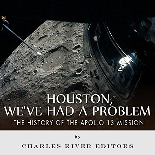 Houston, We've Had a Problem Audiobook By Charles River Editors cover art