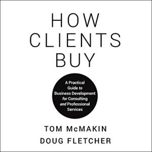 How Clients Buy Audiobook By Tom McMakin, Doug Fletcher cover art