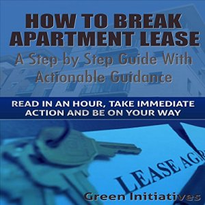 How to Break an Apartment Lease Audiobook By Bruce Marks cover art