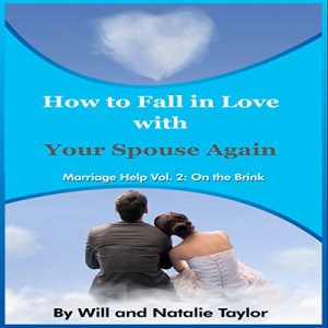 How to Fall in Love with Your Spouse Again Audiobook By William Taylor, Natalie Taylor cover art