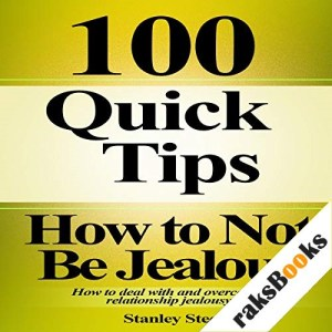 How to Not Be Jealous Audiobook By Stanley Steel cover art