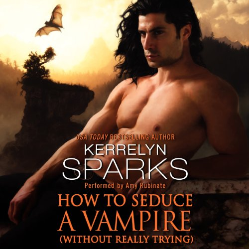 How to Seduce a Vampire (Without Really Trying) Audiobook By Kerrelyn Sparks cover art