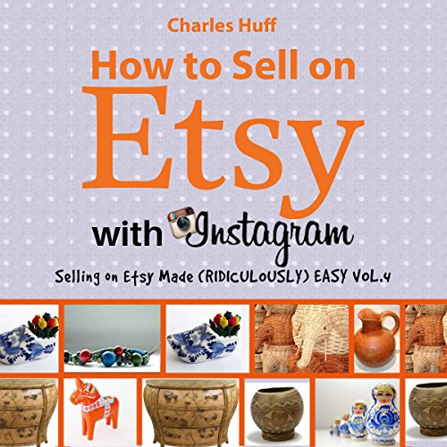 How to Sell on Etsy with Instagram Audiobook By Charles Huff cover art