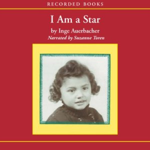 I Am a Star Audiobook By Inge Auerbacher cover art
