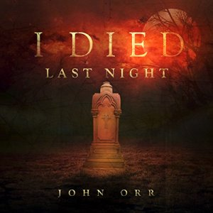 I Died Last Night Audiobook By John Orr cover art