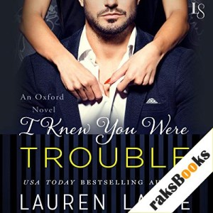 I Knew You Were Trouble Audiobook By Lauren Layne cover art