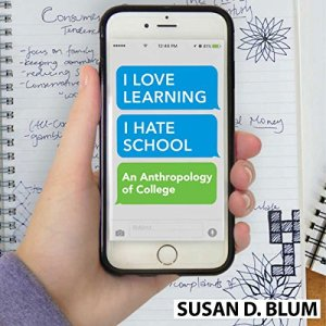 I Love Learning; I Hate School Audiobook By Susan D. Blum cover art