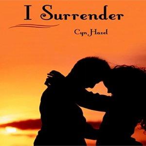 I Surrender Audiobook By Cyn Hazel cover art