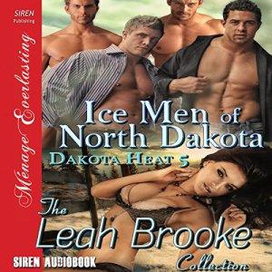 Ice Men of North Dakota Audiobook By Leah Brooke cover art
