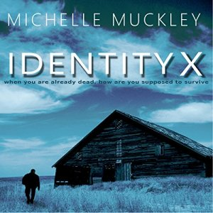 Identity X Audiobook By Michelle L. Muckley cover art