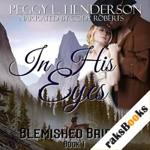 In His Eyes Audiobook By Peggy L. Henderson cover art