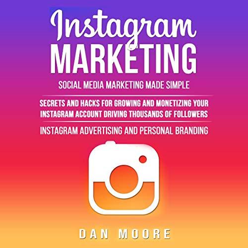 Instagram Marketing: Social Media Marketing Made Simple Audiobook By Dan Moore cover art