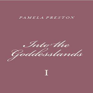 Into the Goddesslands: I Audiobook By Pamela Preston cover art