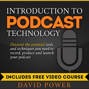 Introduction to Podcast Technology Audiobook By David Power cover art