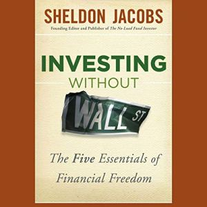 Investing Without Wall Street Audiobook By Sheldon Jacobs cover art