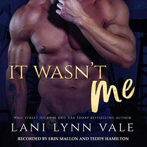 It Wasn't Me Audiobook By Lani Lynn Vale cover art