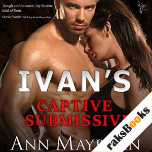 Ivan's Captive Submissive Audiobook By Ann Mayburn cover art