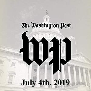 July 4, 2019 Audiobook By The Washington Post cover art