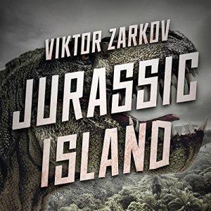Jurassic Island Audiobook By Viktor Zarkov cover art