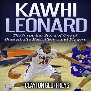 Kawhi Leonard Audiobook By Clayton Geoffreys cover art