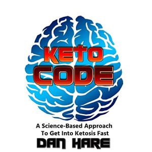 Keto Code: A Science-Based Approach to Get into Ketosis Fast Audiobook By Dan Hare cover art